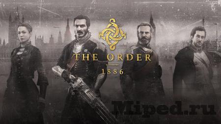 Игра The Order: 1886 — обзор и рецензия